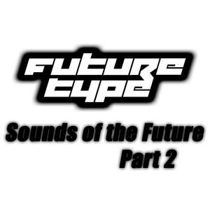 Sounds of the Future Pt.2 MIX