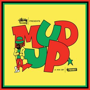 Stussy Vancouver Presents : Mud Up : A Mixtape By The Freshest