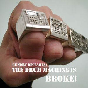 Cunort Declares: The Drum Machine is Broke!