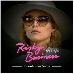 Risky Business: Shareholder Value