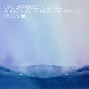 One Era / Buzz Rozwell - Sounds From Upstairs Special 05.2012