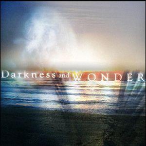 Darkness & Wonder - Part 4
