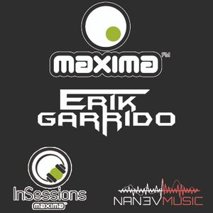 Erik Garrido - MAXIMA INSESSIONS - ESPECIAL NANEV MUSIC (17/07/2017)