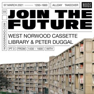 Join The Future: Play The Five Tones w/ PETER DUGGAL & WEST NORWOOD CASSETTE LIBRARY: 7th March '21