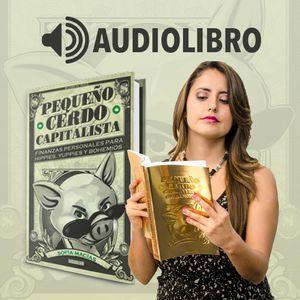 Audiolibro - Pequeño Cerdo Capitalista - Sofía Macías