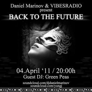 Daniel Marinov - Back To The Future 005 @ Vibes Radio Station 04 April 2011