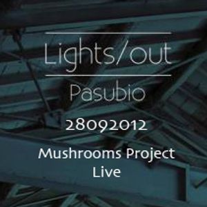 Mushrooms Project Live @ Lights_Out 28092012