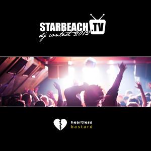 Heartless Bastard - Starbeach DJ Contest 2012