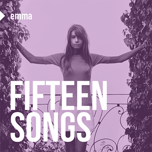 15 Songs - compiled by Emma