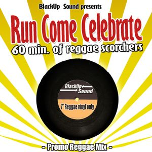 BlackUp Sound - Run Come Celebrate  -2008-