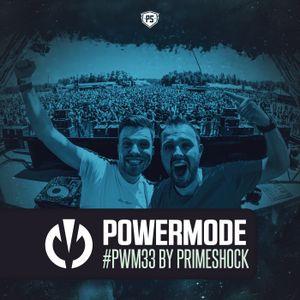 #PWM33 | Powermode - Presented by Primeshock