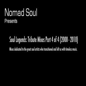 Soul Legends: Tribute Mixes Part 4 of 4 (2000 - 2010)