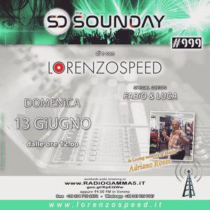 LORENZOSPEED* presents THE SOUNDAY Radio Show Domenica 13 Giugno 2021 in Loving memory of ADRiANO :*