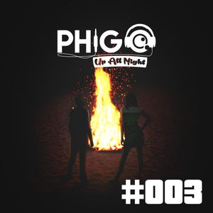 PHIGO - UP ALL NIGHT #003