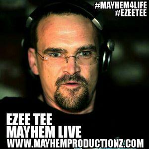 Mayhem Live EZEE TEE 15th July