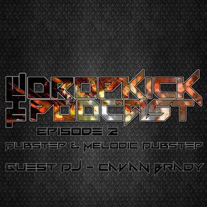 The Dropkick Podcast Episode 2 - Dubstep & Melodic Dubstep w/ Cavan Brady