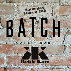 Keith Katz Live @ Batch: Tucson AZ - 3/5/16