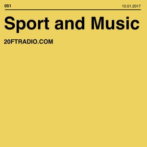 Sport and Music @ 20ft Radio - 10/01/2017