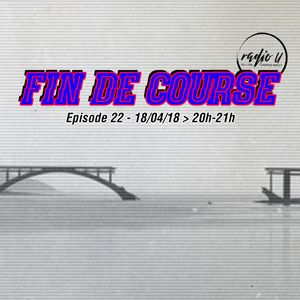 Fin de Course ep 22 : this is a radical bunker man