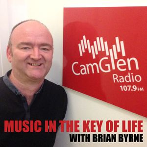 Music in the Key of Life w/Brian Byrne 16 June 2017