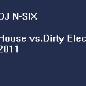DJ N-SIX - House vs. Dirty Electro 2011