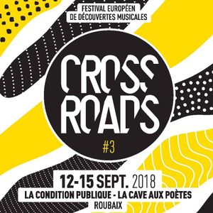 Tsugi Radio en direct du Crossroads Festival (La Condition Publique - Roubaix - 13/09/2018)