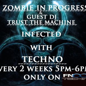 INFECTED WITH TECHNO 8/6/2011 WITH GUEST TRUST THE MACHINE