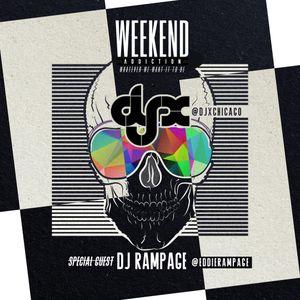 DJ-X Weekend Addiction (W/Guest DJ Rampage)