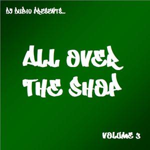 All Over The Shop Vol 3 [Drum & Bass/Hip-Hop/R&B/Ragga/Rap Mix]