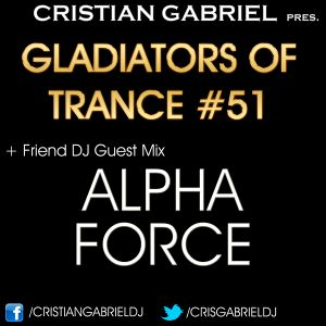 Gladiators Of Trance #51 (10.8.12) + Guest Mix: ALPHA FORCE - by Cristian Gabriel
