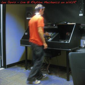 Lee Jarvis - Live @ Rhythm Mechanics on WNUR (Oct '10)