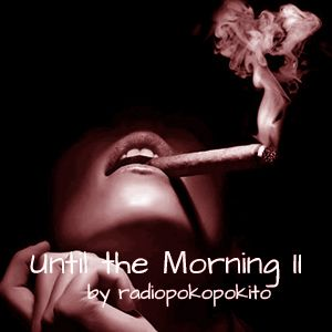 Until the Morning II
