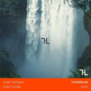 Anjei Thunderlab - Guest Mix by Shyam - Megapolis 89.5 FM (19.07.2018)