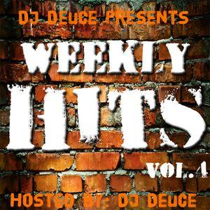 Weekly Hits Vol.4 LONG VERSION Mixtape Hosted By DJ Deuce