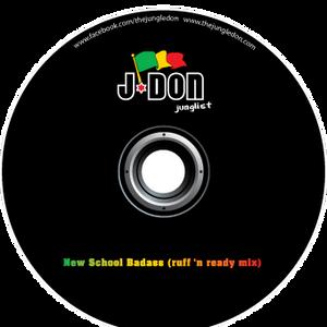 J-Don   -  New School Badass (Ruff  'n' Ready Mix)