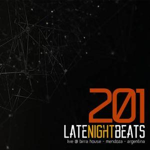 Late Night Beats by Tony Rivera - Episode 201 (Live @ Birra House, Mendoza, Argentina)