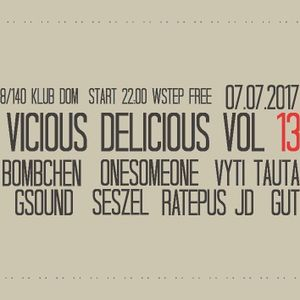 Bombchen - Vicious Delicious vol. 13 dj-set 2017.07.07