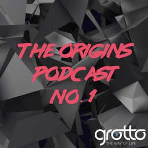 The Origins Podcast No. 1 / Grotto - The Way Of Life