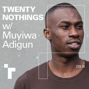 Twenty Nothings with Muyiwa Adigun - 27 August 2018
