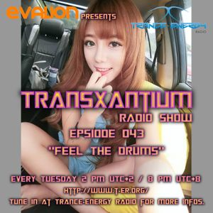 Evalion Presents TransXantium Episode 043 (Trance-Energy Radio)