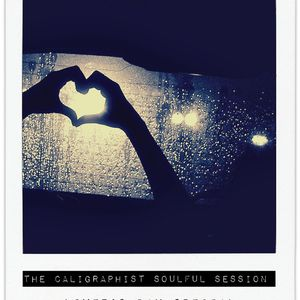 The Caligraphist Soulful Session - Lover's Day Special