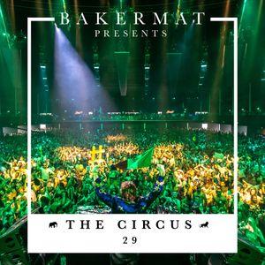 Bakermat presents The Circus #029