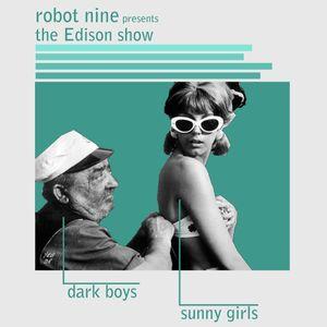 The Edison Show / dark boys & sunny girls pt. 01