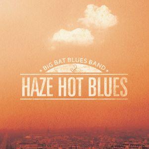 Faixa a Faixa Universitária do disco Haze Hot Blues da Big Bat Blues Band