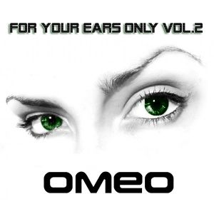 dj OMEO - For Your Ears Only Vol.2