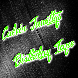Calvin Janetty´s Birthday Tape 2016