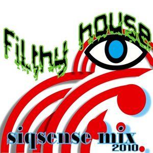 Filthy House // Siq Sense