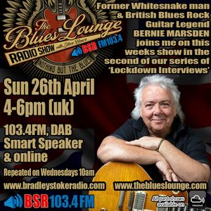 The Blues Lounge Radio Show with Guest Bernie Marsden - Interview, Tracks and Favourites 26 Apr 2020