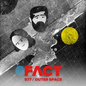 FACT mix 577: Outer Space (Nov '16)