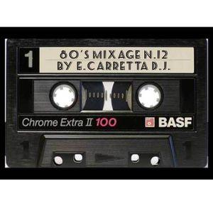 80's Mixage N12-By E.Carretta DJ-Fornita da Gaetano Celestino - Norm. ed Equaliz. di Renato de Vita.